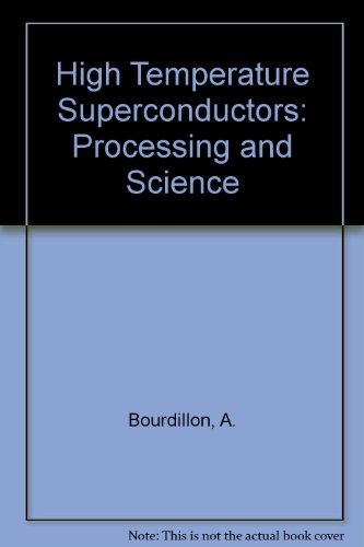 High Temperature Superconductors: Processing and Science - A. Bourdillon; N. X. Tan Bourdillon
