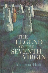The Legend of the Seventh Virgin - Victoria Holt