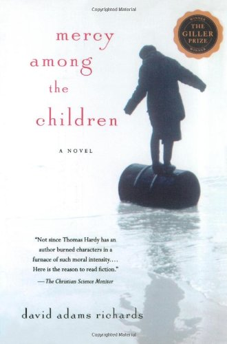 Mercy Among the Children: A Novel - David Adams Richards
