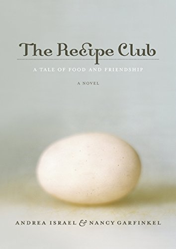 The Recipe Club: A Tale of Food and Friendship - Andrea Israel; Nancy Garfinkel