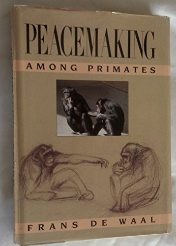 Peacemaking among Primates - Frans B. M. de Waal