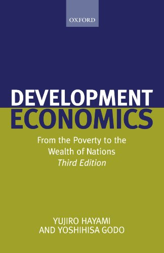 Development Economics: From the Poverty to the Wealth of Nations - Yujiro Hayami; Yoshihisa Godo