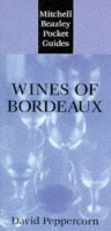 Wines of Bordeaux (Mitchell Beazley Pocket Guides) - David Peppercorn