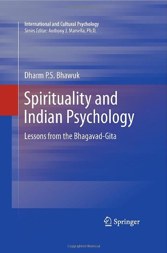 Spirituality and Indian Psychology: Lessons from the Bhagavad-Gita (International and Cultural Psychology) - Dharm Bhawuk