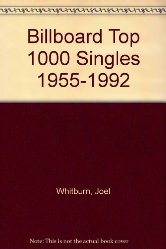 Billboard Top 1000 Singles 1955-1992 - Joel Whitburn