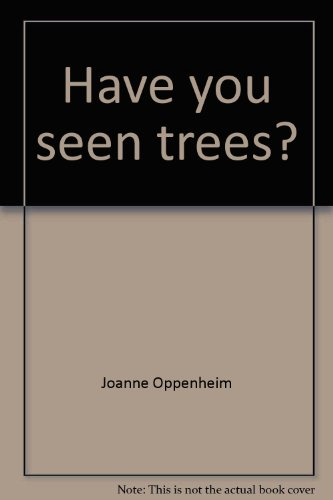 Have You Seen Trees? - Joanne Oppenheim