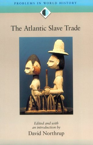 The Atlantic Slave Trade (Problems in World History) - David Northrup