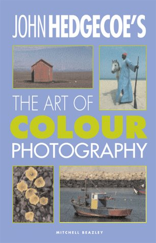Art of Colour Photography - John Hedgecoe; Jack Tresidder