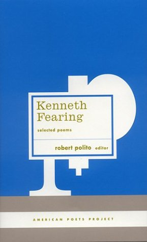 Kenneth Fearing: Selected Poems (American Poets Project) - Kenneth Fearing