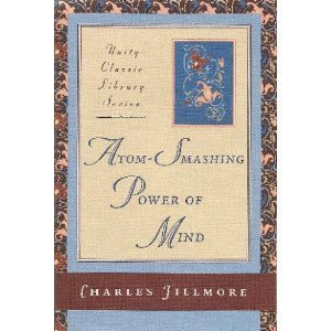 Atom-Smashing Power of Mind (Unity Classic Library) - Charles Fillmore