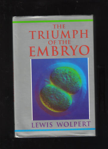 The Triumph of the Embryo - Lewis Wolpert