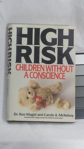 High Risk: Children Without a Conscience - Ken Magid