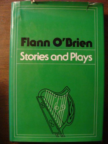 Stories and Plays - Flann O'Brien
