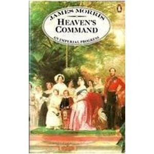 Heaven's Command:  An Imperial Prorgress - James Morris
