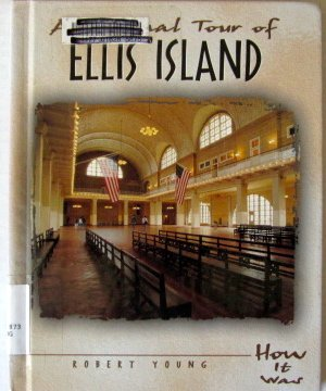 A Personal Tour of Ellis Island (How It Was) - Robert Young