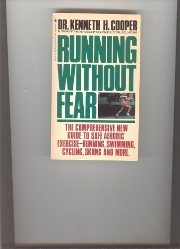 Running Without Fear - Kenneth H. Cooper