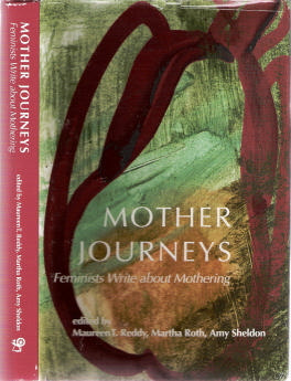 Mother Journeys: Feminists Write about Mothering - Maureen T. Reddy; T. Reddy; Amy Sheldon