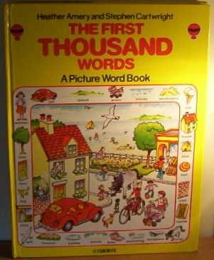 The First Thousand Words: A Picture Word Book (Usborne First 1000 Words) - Heather Amery