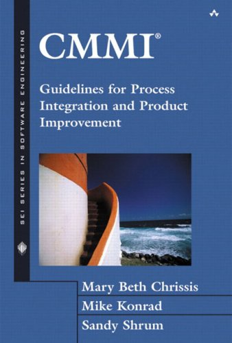 CMMI(R): Guidelines for Process Integration and Product Improvement - Mary Beth Chrissis; Mike Konrad; Sandy Shrum