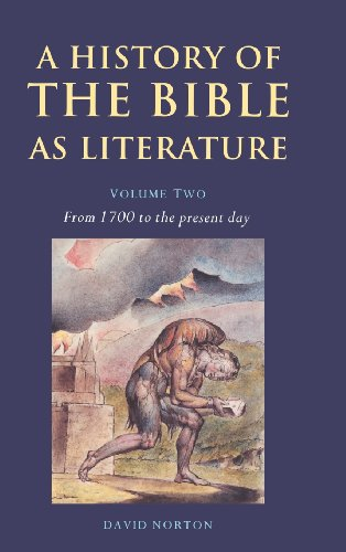A History of the Bible as Literature: Volume 2, From 1700 to the Present Day - David Norton