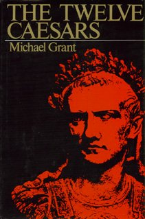 The Twelve Caesars - Michael Grant