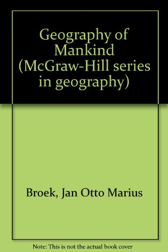 A geography of mankind (McGraw-Hill series in geography) - Jan Otto Marius Broek
