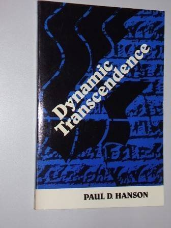 Dynamic Transcendence: Correlation of Confessional Heritage and Contemporary Experience in a Biblical Mode of Divine Activity - Paul D. Hanson
