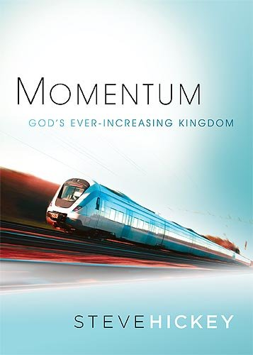 Momentum: God's Ever-Increasing Kingdom - Steve Hickey