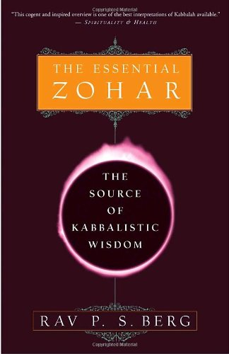 The Essential Zohar: The Source of Kabbalistic Wisdom - Rav P.S. Berg