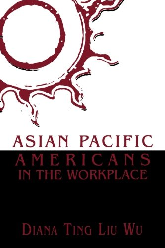 Asian Pacific Americans in the Workplace (Critical Perspectives on Asian Pacific Americans) - Diana Ting Liu Wu