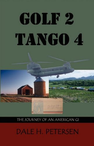 Golf 2 Tango 4: The Story of an American GI - Dale H. Petersen
