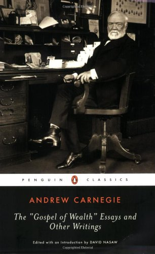 The Gospel of Wealth Essays and Other Writings (Penguin Classics) - Andrew Carnegie