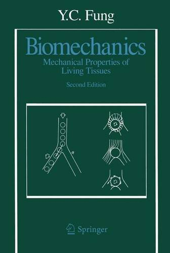 Biomechanics: Mechanical Properties of Living Tissues, Second Edition - Y. C. Fung