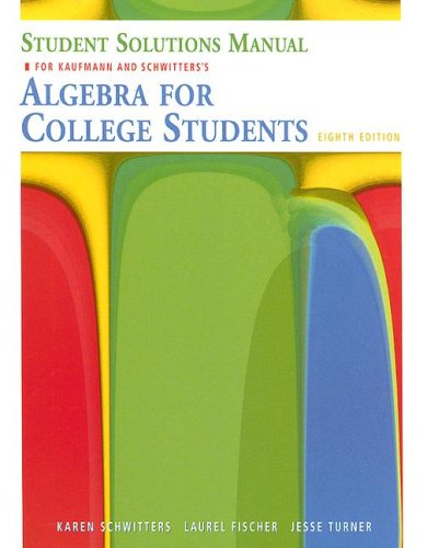 Student Solutions Manual for Kaufmann/Schwitters' Algebra for College Students, 8th - Jerome E. Kaufmann; Karen L. Schwitters