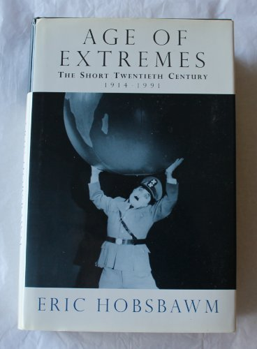 The Age of Extremes: A History of the World, 1914-1991 - Eric Hobsbawm
