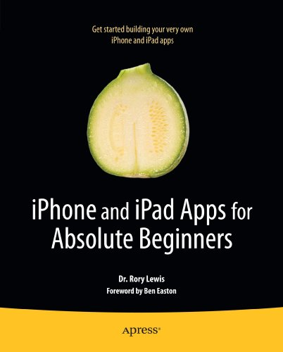 iPhone and iPad Apps for Absolute Beginners - Rory Lewis