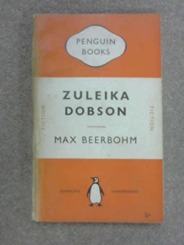 Zuleika Dobson: or An Oxford Love Story (Penguin Modern Classics) - Max Beerbohm