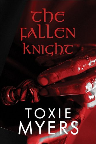 The Fallen Knight: A Novel - Toxie Myers