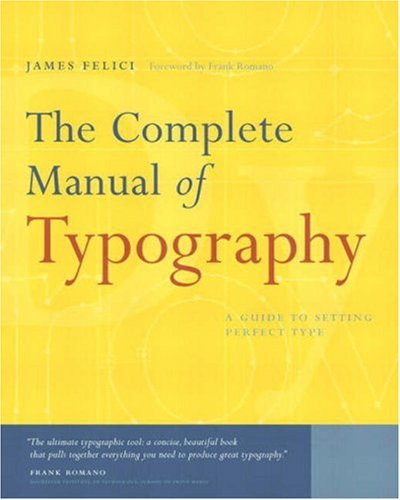 The Complete Manual of Typography - James Felici