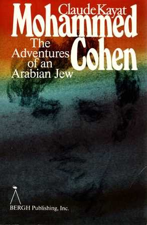 Mohammed Cohen: The Adventures of an Arabian Jew - Claude Kayat; Patricia Wolf