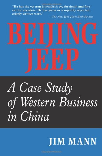 Beijing Jeep: A Case Study Of Western Business In China - Jim Mann