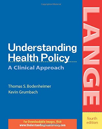 Understanding Health Policy - Thomas S. Bodenheimer; Kevin Grumbach
