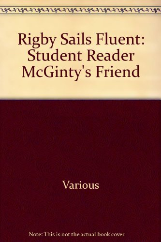 Rigby Sails Fluent: Student Reader McGinty's Friend - RIGBY