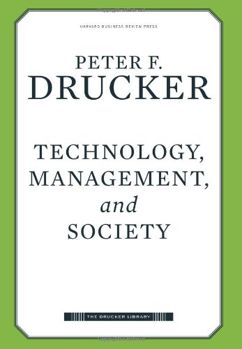 Technology, Management, and Society (Drucker Library) - Peter Ferdinand Drucker