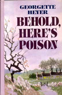 Behold, Here's Poison - Georgette Heyer