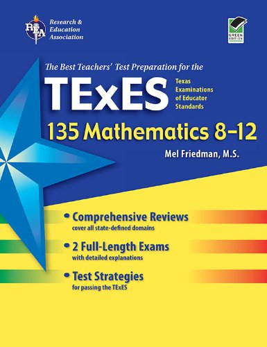 Texas TExES 135 Mathematics 8-12 (TExES Teacher Certification Test Prep) - Mel Friedman; Stephen Reiss
