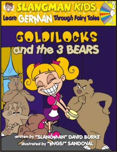 Learn German Through Fairy Tales Goldilocks and the Three Bears Level 2 (Foreign Language Through Fairy Tales) - David Burke