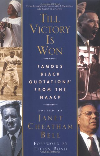 Till Victory Is Won: Famous Black Quotations From the NAACP - Janet Cheatham Bell