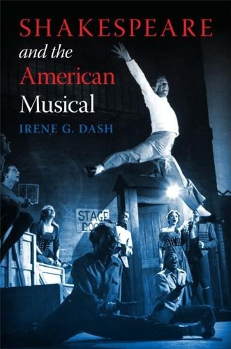Shakespeare and the American Musical - Irene G. Dash