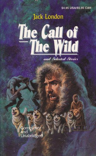 The Call of the Wild  &  Selected Stories - Jack London